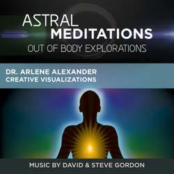 Astral Meditations by Dr Arlenen Alexander